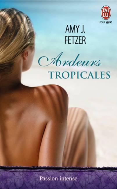 Ardeurs Tropicales de Amy J Fetzer