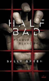Half-Bad Traque Blanche de Sally Green