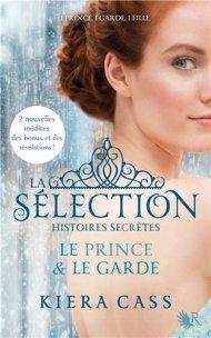 La Sélection - Histoires Secrètes L'Élue de Kiera Cass