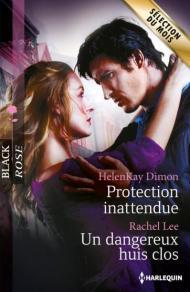 Protection inattendue, HelenKay Dimon ; Un dangereux huis clos, Rachel Lee