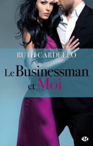 Le Businessman et moi de Ruth Cardello