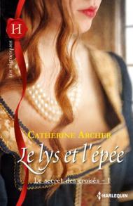 Le lys et l'épée Catherine Archer