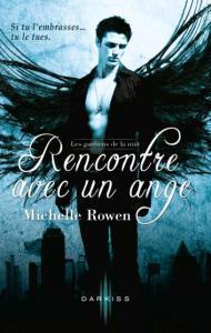 Rencontre avec un ange de Michelle Rowen