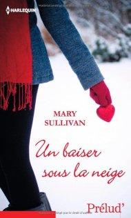 Un Baiser Sous la Neige De Mary Sullivan