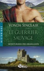 Aventuriers des Highlands tome 1  Le Guerrier Sauvage de Vonda Sinclair