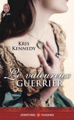 Le Valeureux Guerrier de Kris Kennedy