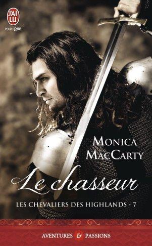 Les Chevaliers des Highlands T7- Le Chasseur de Monica McCarty
