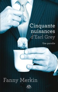 Cinquante Nuisances d'Earl Grey de Fanny Merkin