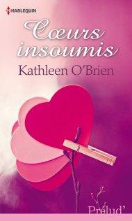 Coeurs Insoumis de Kathleen O'Brien