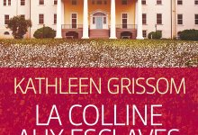 Photo de La Colline aux Esclaves de Kathleen Grissom