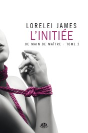 L'initiée de Lorelei James