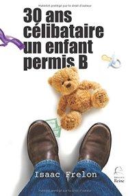 30 ans, célibataire, un enfant, permis B de Isaac Frelon