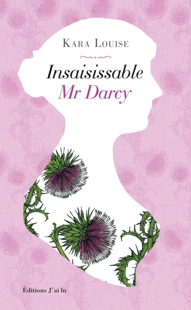 Insaisissable Mr Darcy de Kara Louise