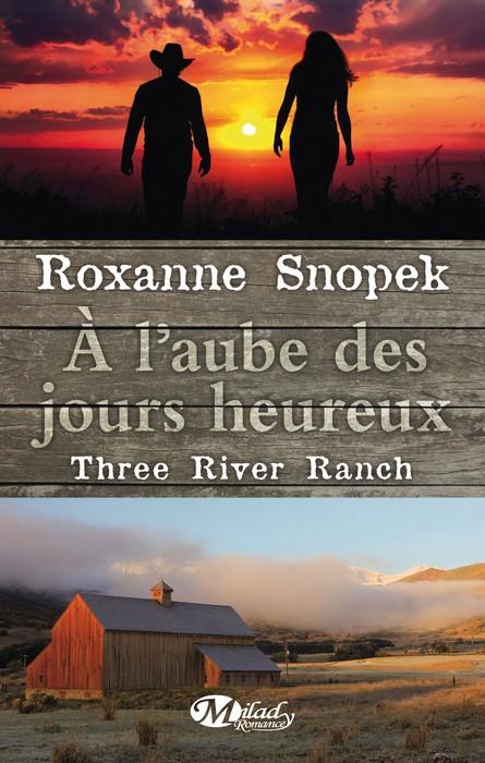 Three river ranch, tome 1 à l'aube des jours heureux