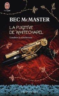 La Fugitive de Whitechapel de Bec McMaster