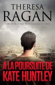 A la poursuite de Kate Huntley de Theresa Ragan