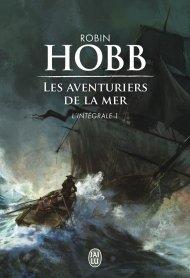 Les Aventuriers de la mer Tome 1- Intégrale de Robin Hobb