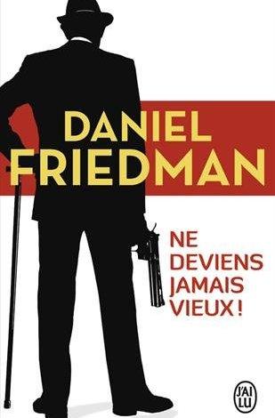 Photo of Ne deviens jamais vieux de Daniel Friedman