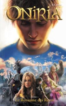 Oniria Tome 1 - Le Royaume des rêves de B. F. Parry