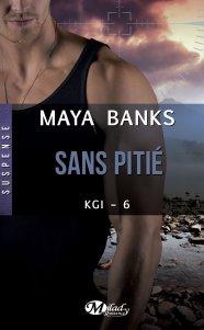 Sans Pitié - KGI T6 de Maya Banks
