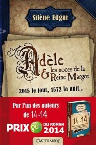 Adèle et les Noces de la Reine Margot de Silène Edgar