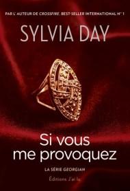 Si vous me provoquez de Sylvia Day
