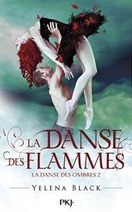 La danse des ombres - La danse des flammes de Yelena Black