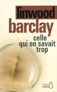 Celle qui en savait trop de Linwood Barclay