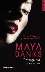 Slow Burn Saison 1 Protège-moi de Maya Banks