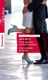 Trop proche de son ennemi, Une mariée en fuite, Heidi Betts (Harlequin)