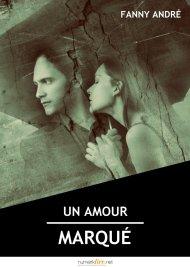 Un Amour Marqué de Fanny André