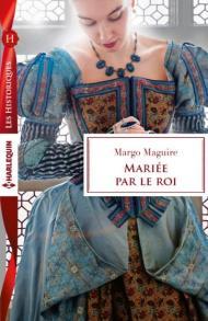 Mariée par le roi de Margo Maguire (Harlequin)