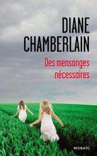 Des mensonges nécessaires de Diane Chamberlain