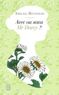 Avec ou sans Mr Darcy de Abigail Reynolds