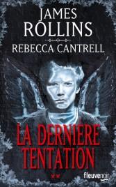 La Dernière Tentation de James Rollin et Rebecca Cantrell