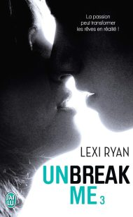 Unbreak Me 3 de Lexi Ryan - Version Poche