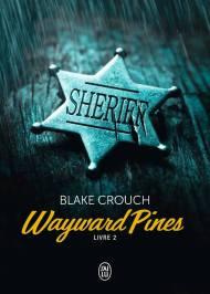 Wayward Pines Livre 2 de Blake Crouch