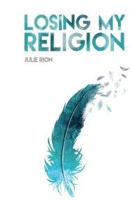 Losing my Religion de Julie Rion