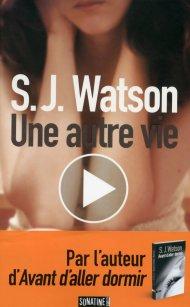 Une autre vie de SJ Watson