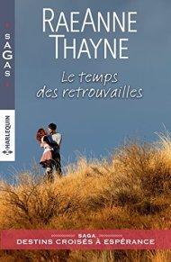 Destins Croisés à Espérance - Tome 3  Le temps des retrouvailles deRaeAnne Thayne