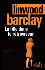 La fille du rétroviseur de Linwood Barclay