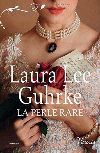 La perle rare, Laura Lee Guhrke