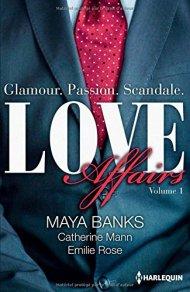 Love Affairs -Tome 1 de Maya Banks, Catherine Mann, Emilie Rose