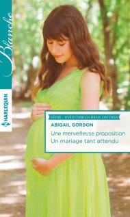 Une merveilleuse proposition, Un mariage tant attendu d'Abigail Gordon