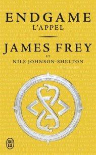 Endgame 1 L'Appel, James Frey Nils Johnson-Shelton