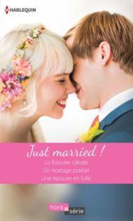 Just married - La fiancée idéale, Un mariage parfait, Une épouse en fuite - Harlequin