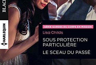 Photo of Sous protection particulière & Le sceau du passé