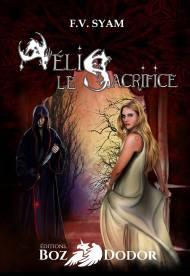 Aélis - Tome 1 Le sacrifice de F. V. Syam