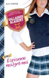 Gallagher, Tome 1 Espionne malgré moi de Ally Carter