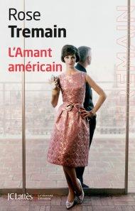 L'amant américain de Rose Tremain